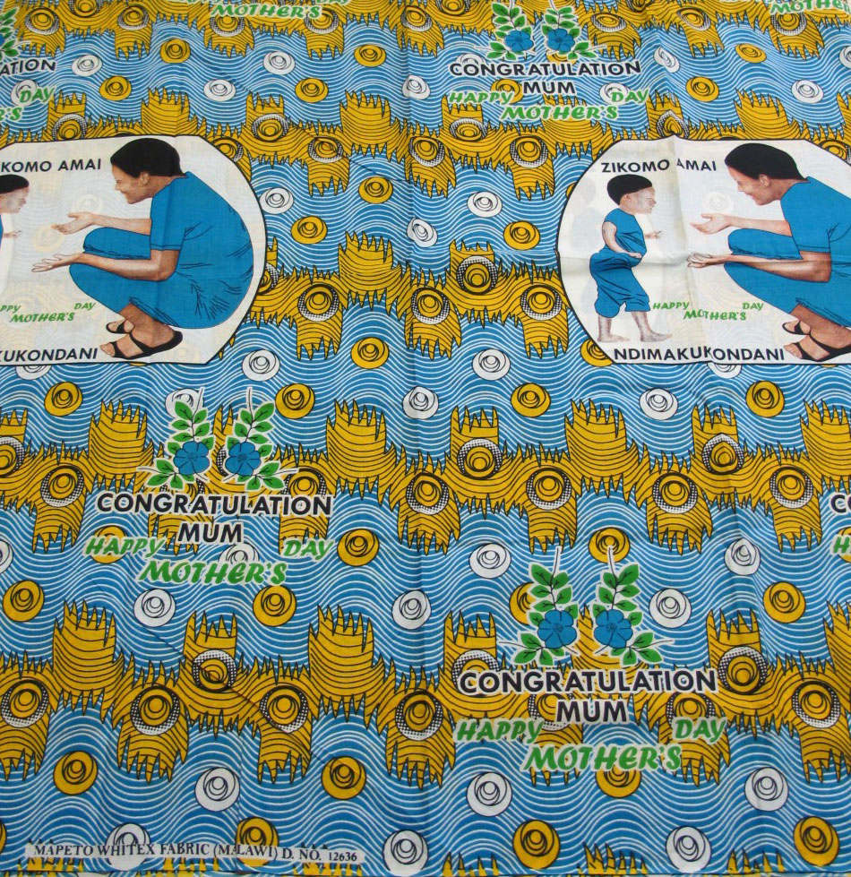 Cotton cloth printed to commemorate Mother's Day: Africa, Southern Africa, Malawi, 2013.
