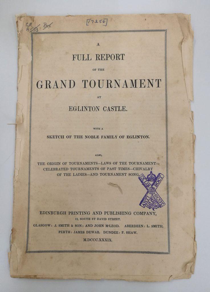 A Full Report of the Grand Tournament at Eglinton Castle (Edinburgh: Edinburgh Printing and Publishing Company, 1839)